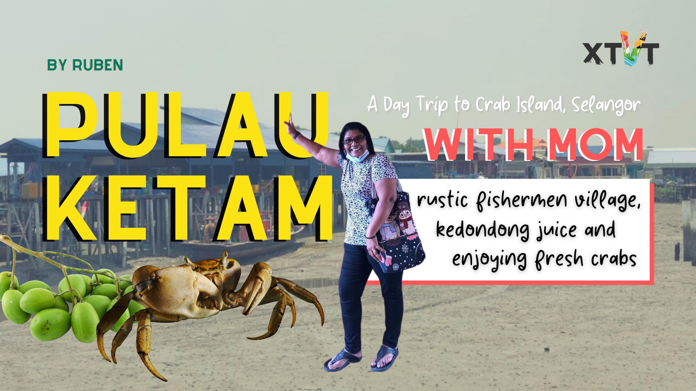 Of Fresh Crab, Kedondong Juice and Rustic Village at Pulau Ketam with My Mom