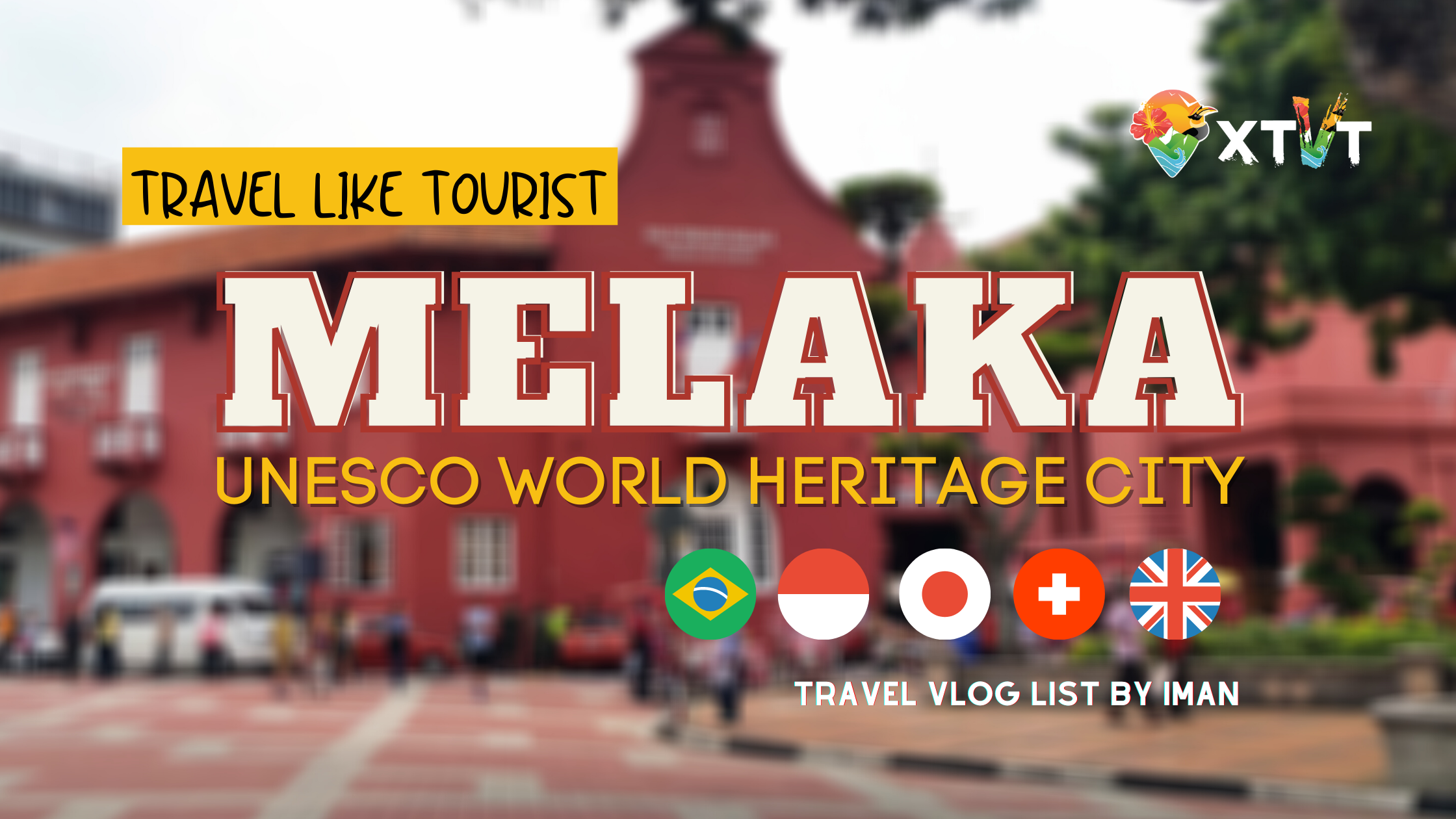 Travel Like Tourists : Melaka Heritage City